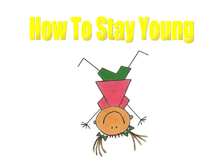 How2 Stay Young