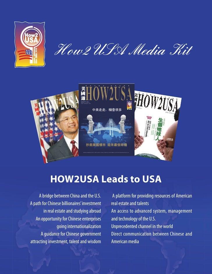 How2USA Media Kit            HOW2USA Leads to USA     A bridge between China and the U.S.       A platform for providing r...