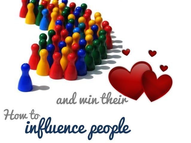 How to  and win their  influence people
