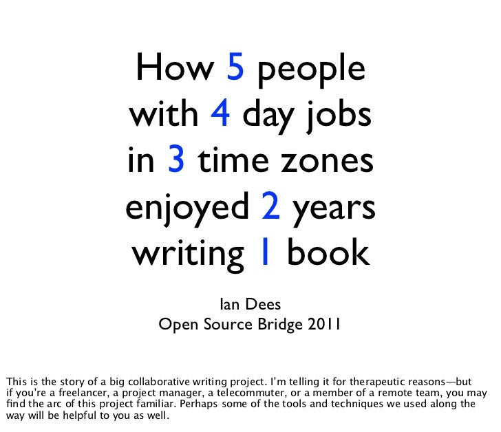 How 5 people with 4 day jobs in 3 time zones enjoyed 2 years writing 1 book