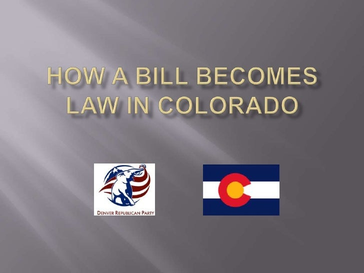 How A Bill Becomes Law In Colorado