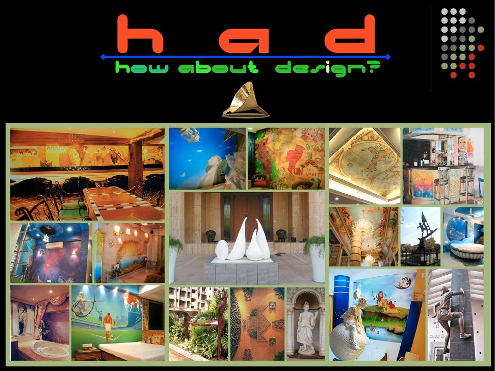 How about design (Had)? studios is conglomerate of creative talents, with background in painting, sculpture and design, de...