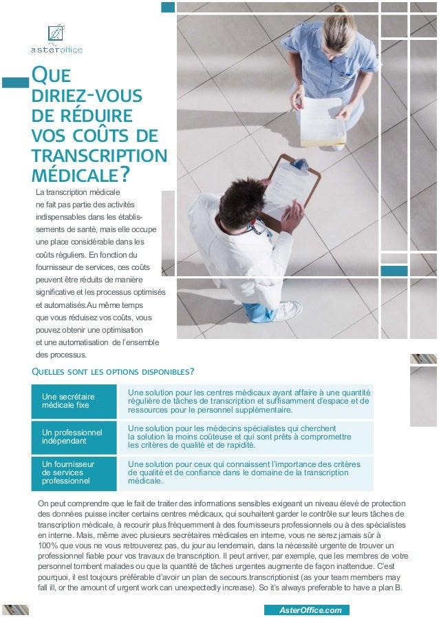 Quediriez-vousde réduirevos coûts detranscriptionmédicale?La transcription médicalene fait pas partie des activitésindispe...