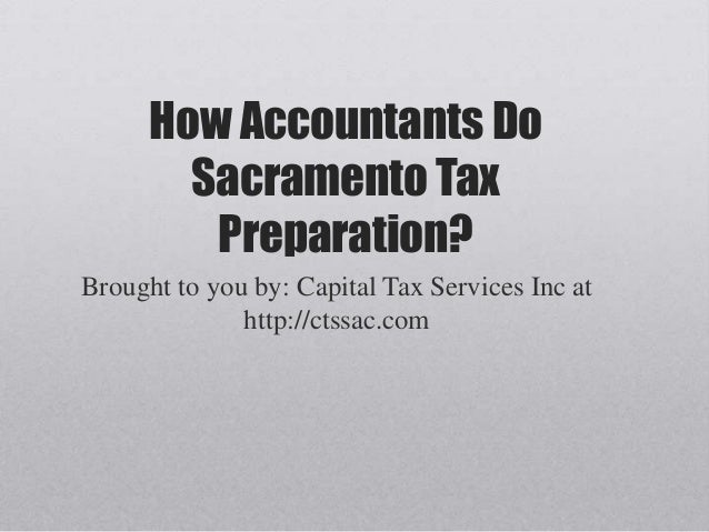 How accountants do sacramento tax preparation