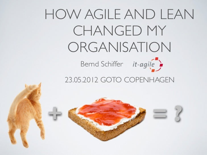 How Agile and Lean Changed my Organization (at Goto Conference Copenhagen 2012)