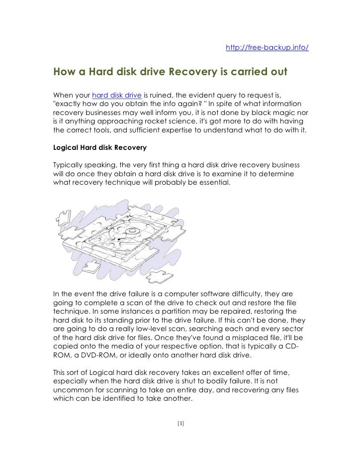 http://free-backup.info/<br />How a Hard disk drive Recovery is carried out<br />When your hard disk drive is ruined, the ...