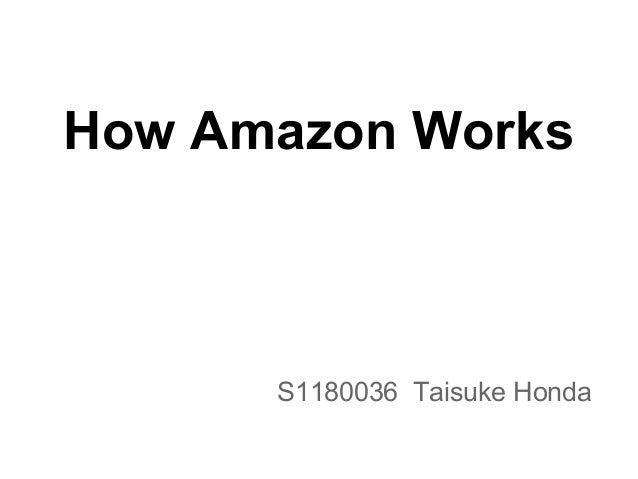 How Amazon WorksS1180036 Taisuke Honda