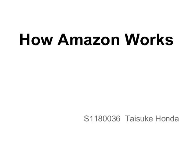 How Amazon WorksS1180036 Taisuke Honda