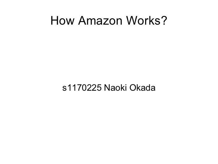 How Amazon Works? s1170225 Naoki Okada