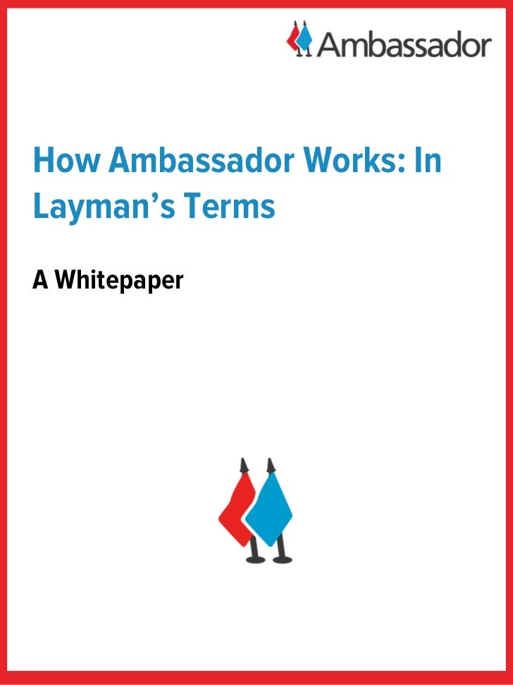 How Ambassador Works: InLayman's TermsA Whitepaper