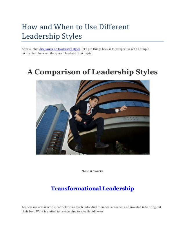 How and When to Use Different Leadership Styles After all that discussion on leadership styles, let's put things back into...