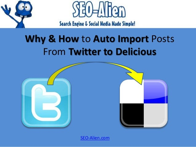 Why & How to Auto Import Posts From Twitter to Delicious SEO-Alien.com