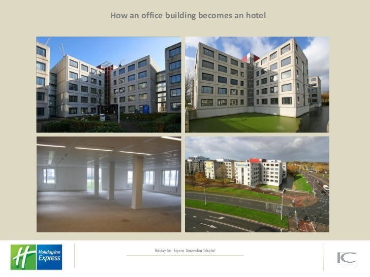 How an office building becomes an hotel           Holiday Inn Express Amsterdam-Schiphol