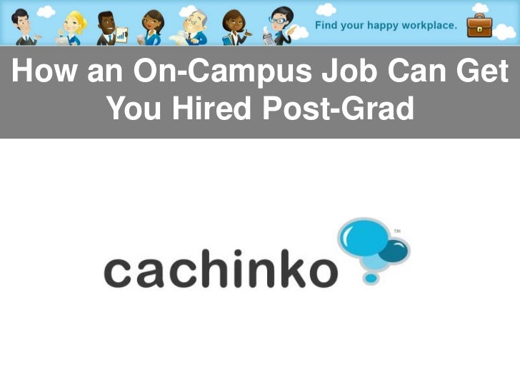 How an On-Campus Job Can Get     You Hired Post-Grad         Contact Heather at heather@comerecommended.com