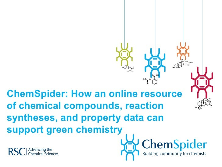 ChemSpider: How an online resource of chemical compounds, reaction syntheses, and property data can support green chemistry
