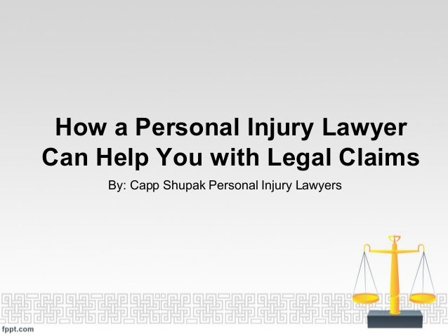 How a Personal Injury LawyerCan Help You with Legal ClaimsBy: Capp Shupak Personal Injury Lawyers