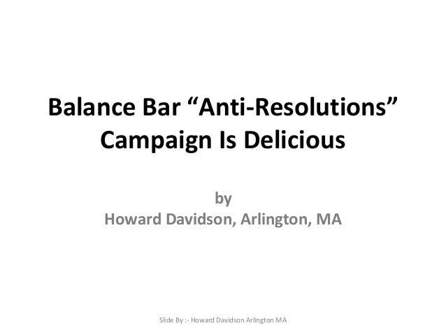 "Howard Davidson Arlington MA - Balance Bar ""Anti-Resolutions"" Campaign Is Delicious"