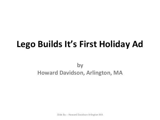 Howard Davidson Arlington MA - Lego Builds It's First Holiday Ad