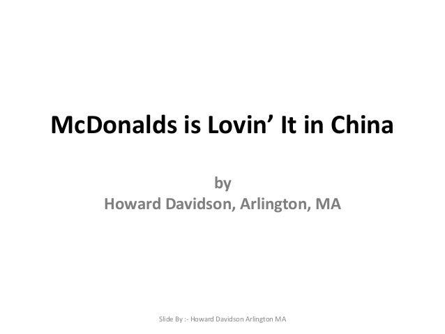 Howard Davidson Arlington MA - McDonalds is Lovin' it in China