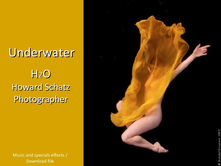 H 2 O Howard Schatz Photographer Underwater Music and specials effects / Download file