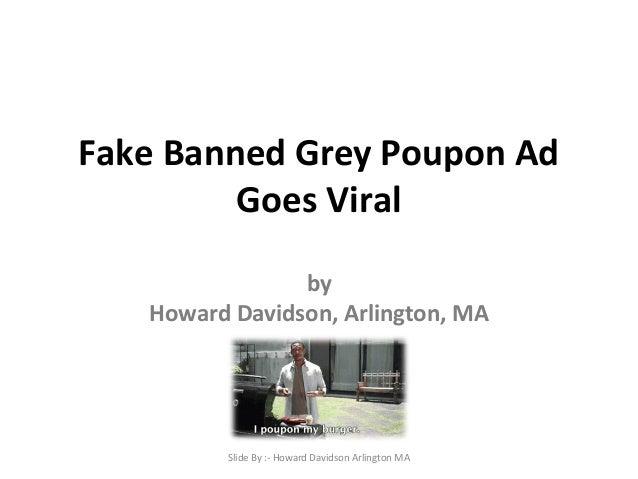 Fake Banned Grey Poupon Ad Goes Viral by Howard Davidson, Arlington, MA Slide By :- Howard Davidson Arlington MA