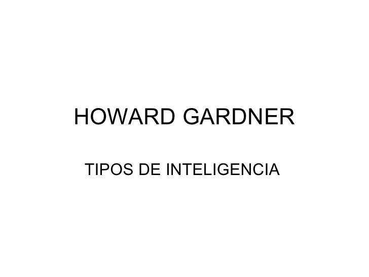 HOWARD GARDNER TIPOS DE INTELIGENCIA