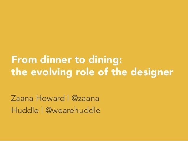From dinner to dining: the evolving role of the designer