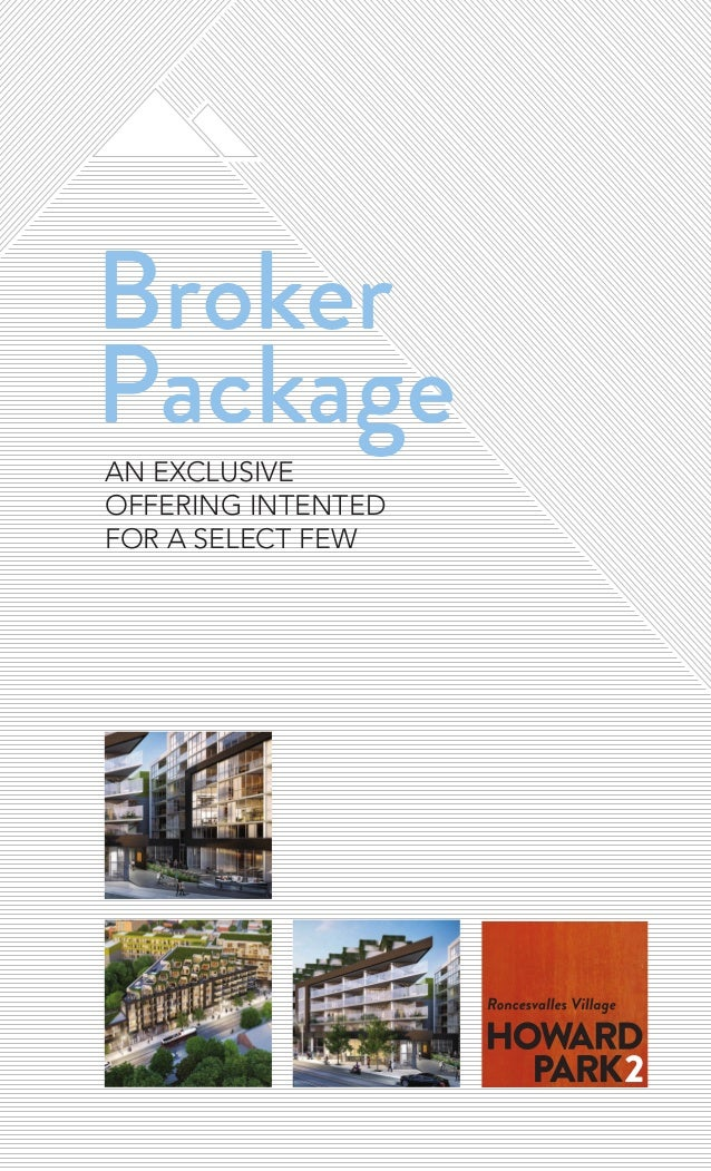 Broker Package AN EXCLUSIVE OFFERING INTENTED FOR A SELECT FEW