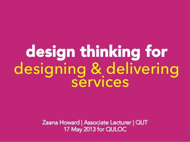 Design thinking for designing and delivering services