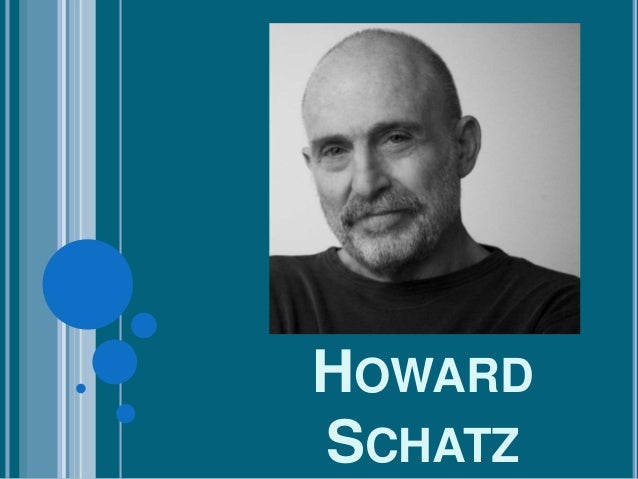 HOWARD SCHATZ