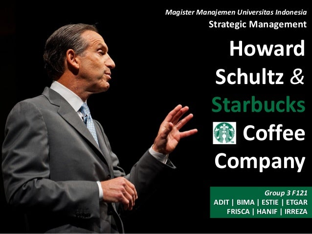 howard schultz management style Starbucks is named one of the world's most ethical companies, while howard schultz is honored as one of the world's greatest leaders and earns a top-10 spot on.