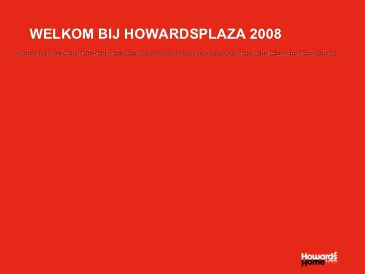 WELKOM BIJ HOWARDSPLAZA 2008