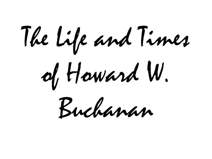 The Life and Times of Howard W. Buchanan<br />