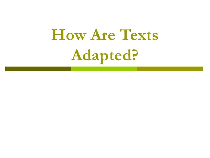 How Are Texts Adapted?