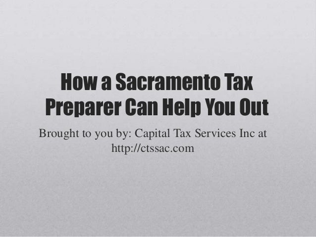 How a Sacramento Tax Preparer Can Help You Out
