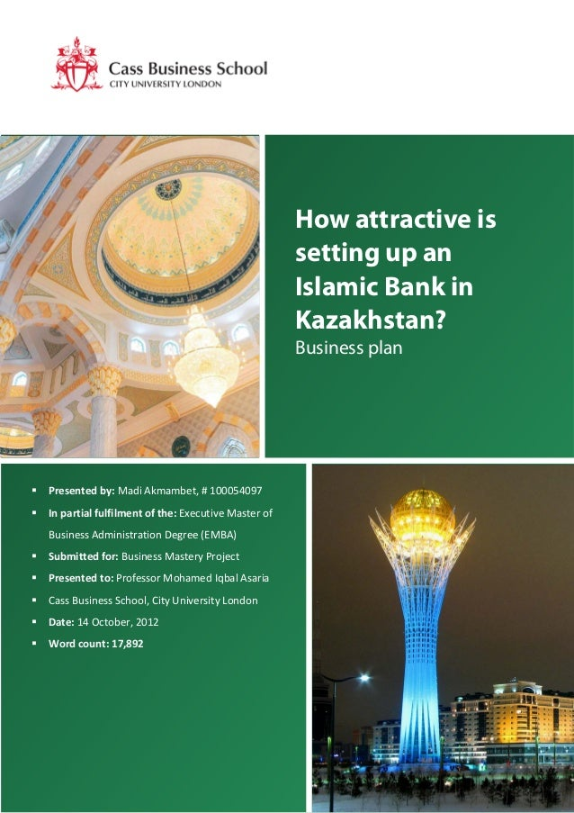 2 How attractive is setting up an Islamic Bank in Kazakhstan? Business plan  Presented by: Madi Akmambet, # 100054097  I...