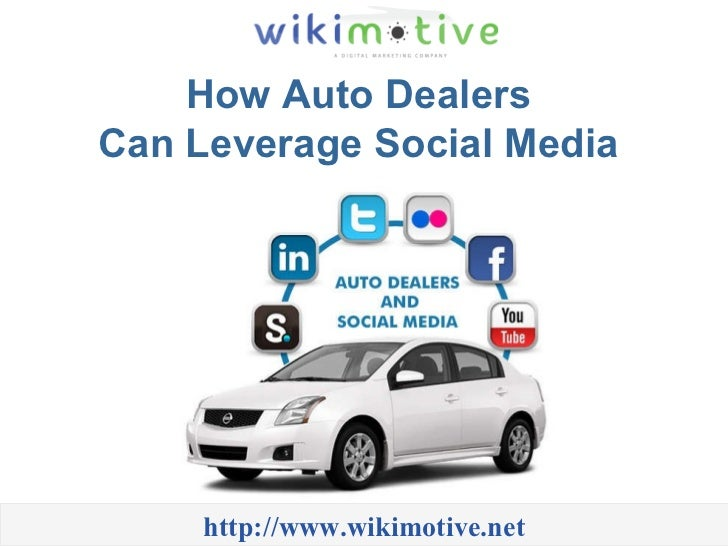 How Auto Dealers  Can Leverage Social Media  http://www.wikimotive.net