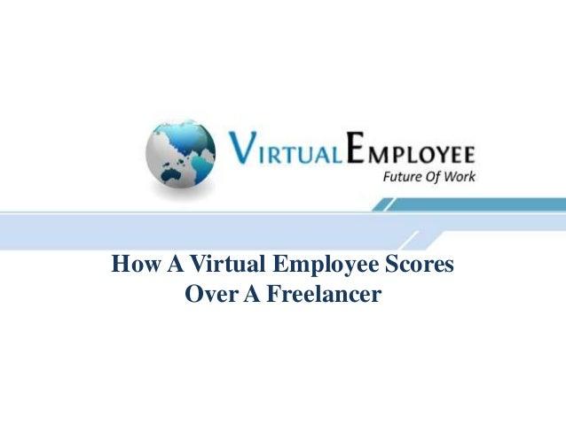 How A Virtual Employee Scores     Over A Freelancer