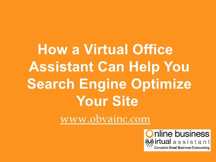 How a virtual office assistant can help you search engine optimize your site