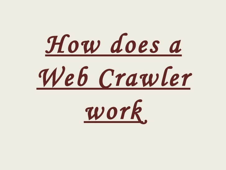 How does a Web Crawler work