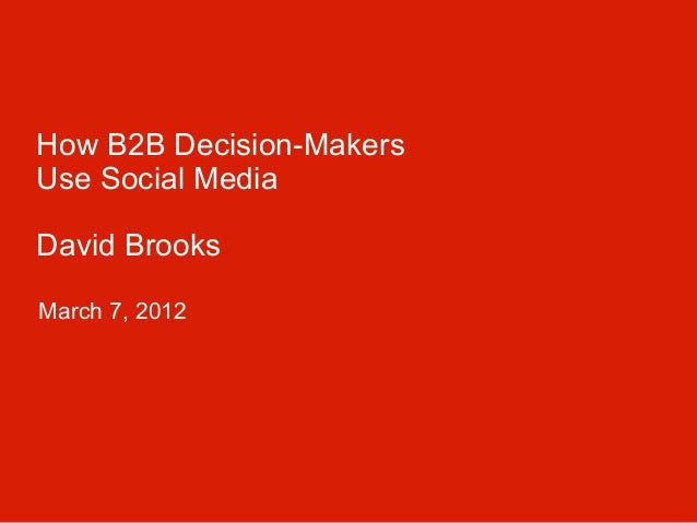 How b2 b decision makers use social media
