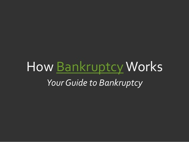 How Bankruptcy Works  Your Guide to Bankruptcy