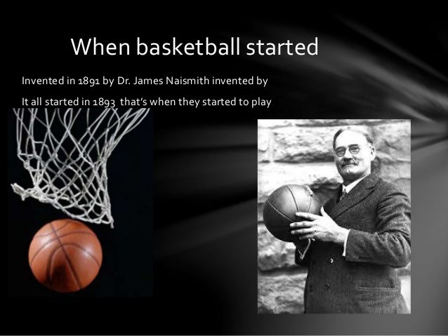 dr james naismith and the invention of the sport of basketball Dr james naismith's original 13 rules of basketball dr james naismith's original 13 rules of basketball 1 the ball may be thrown in any direction with one or both hands 2 the ball may be batted in any direction with one or both hands (never with the fist) 3 a player cannot run with the ball.