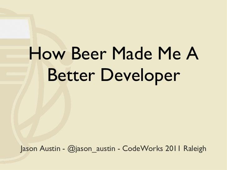 How Beer Made Me A Better Developer