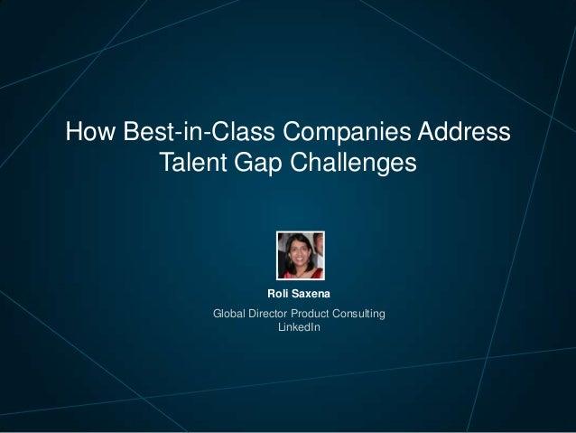 How Best-in-Class Companies Address Talent Gap Challenges | Talent Connect Vegas 2013