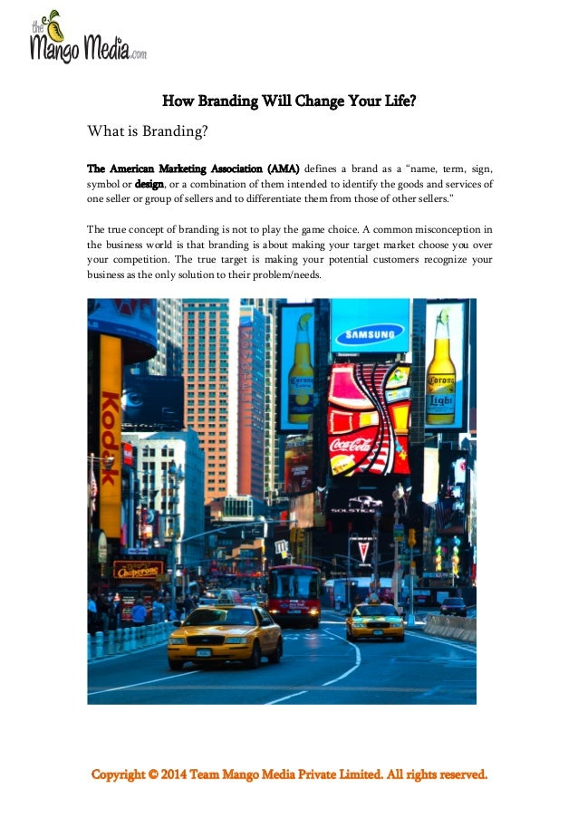 """How Branding Will Change Your Life? What is Branding? The American Marketing Association (AMA) defines a brand as a """"name,..."""