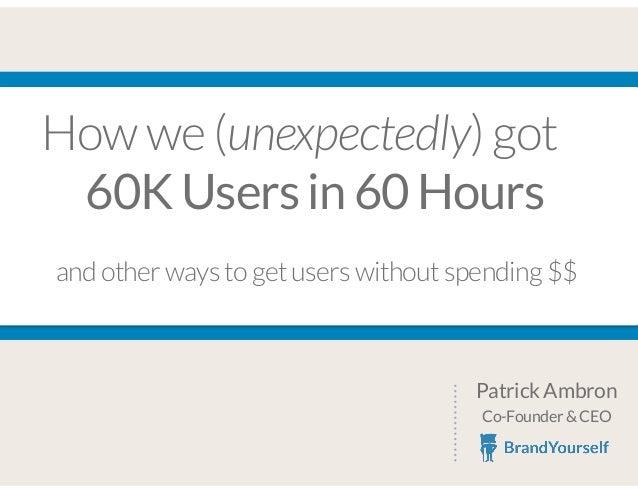 How BrandYourself got 60K users in 60 hours
