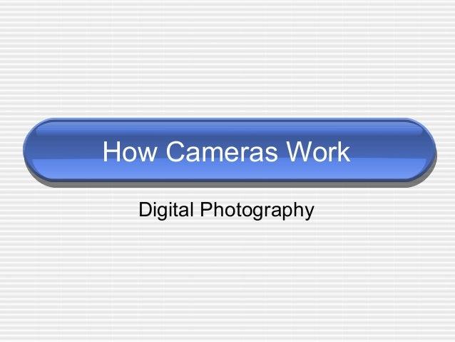 How Cameras Work  Digital Photography