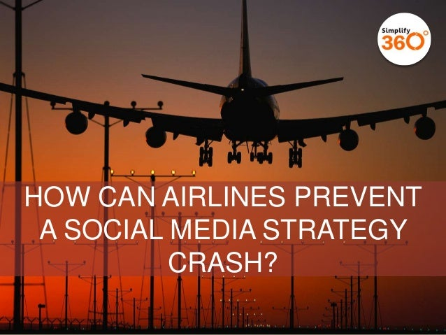 How Can Airlines Prevent A Social Media Strategy Crash