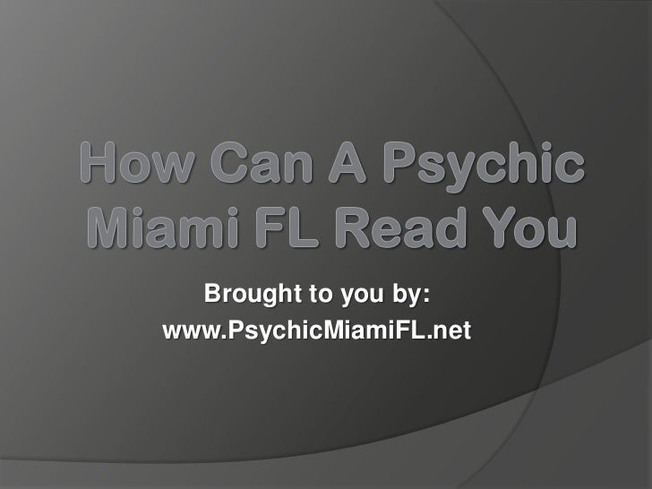 How Can a Psychic Miami FL Read You?